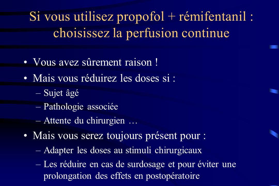 Si vous utilisez propofol + rémifentanil : choisissez la perfusion continue