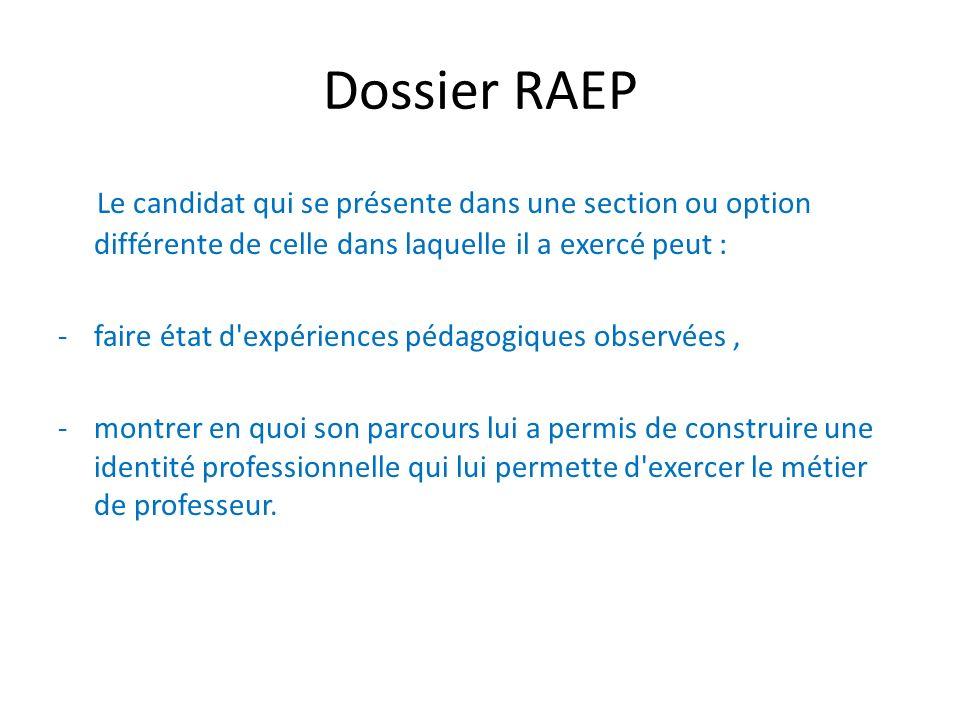 Dossier RAEP Le candidat qui se présente dans une section ou option différente de celle dans laquelle il a exercé peut :