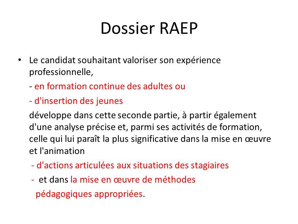 Dossier RAEP Le candidat souhaitant valoriser son expérience professionnelle, - en formation continue des adultes ou.