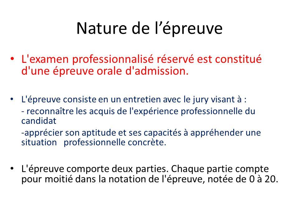 Nature de l'épreuve L examen professionnalisé réservé est constitué d une épreuve orale d admission.