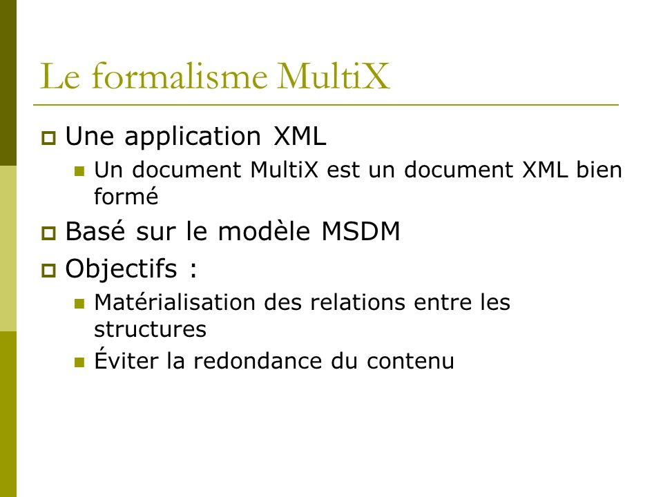 Le formalisme MultiX Une application XML Basé sur le modèle MSDM