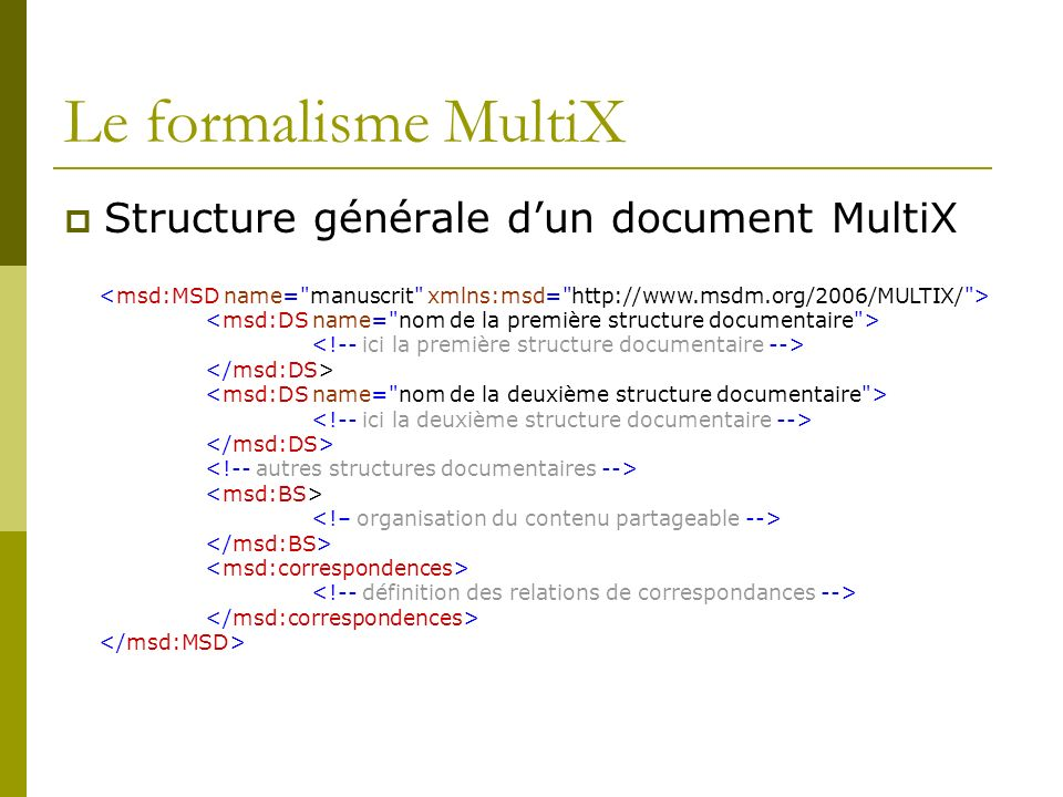 Le formalisme MultiX Structure générale d'un document MultiX