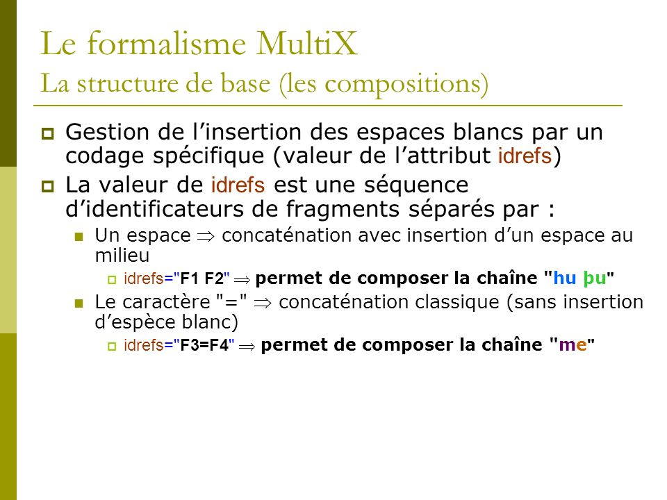 Le formalisme MultiX La structure de base (les compositions)