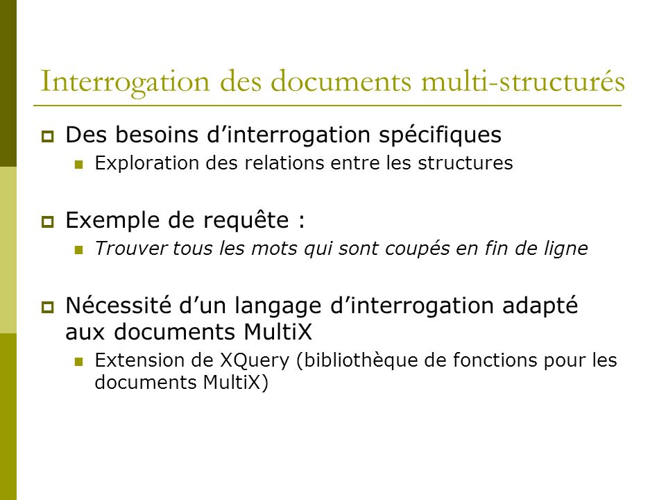 Interrogation des documents multi-structurés