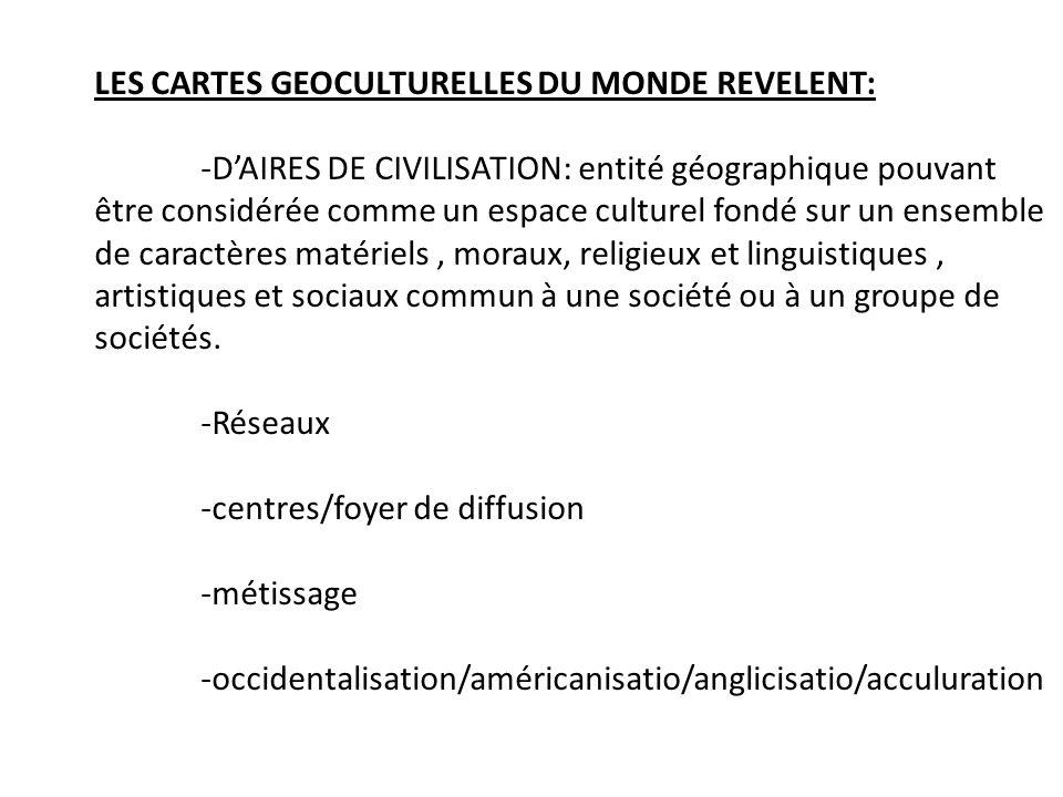 LES CARTES GEOCULTURELLES DU MONDE REVELENT: