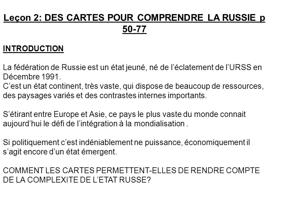 Leçon 2: DES CARTES POUR COMPRENDRE LA RUSSIE p 50-77
