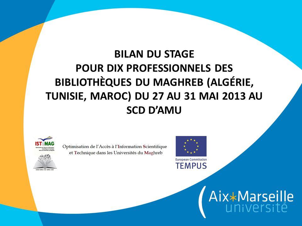 BILAN DU STAGE pour dix professionnels des bibliothèques du Maghreb (Algérie, Tunisie, Maroc) du 27 au 31 mai 2013 au SCD d'AMU