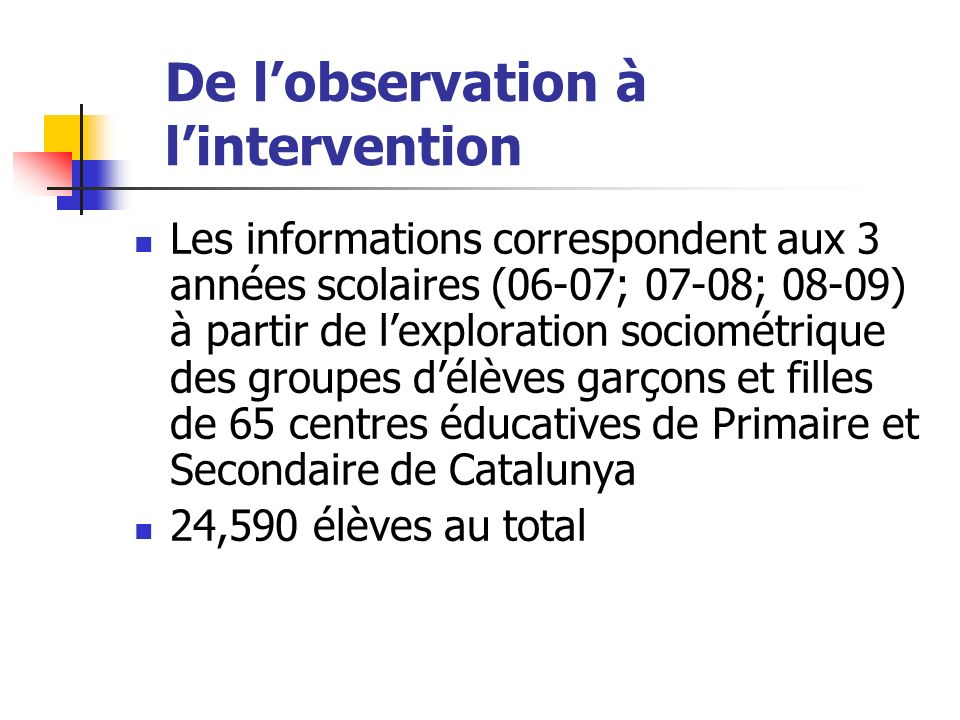 De l'observation à l'intervention