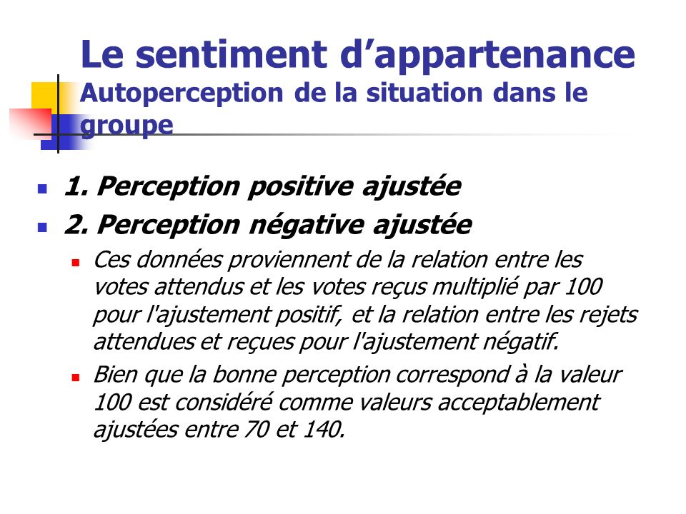 Le sentiment d'appartenance Autoperception de la situation dans le groupe