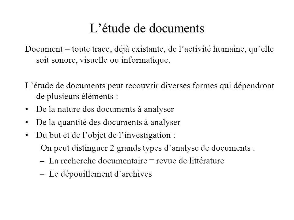 L'étude de documents Document = toute trace, déjà existante, de l'activité humaine, qu'elle soit sonore, visuelle ou informatique.