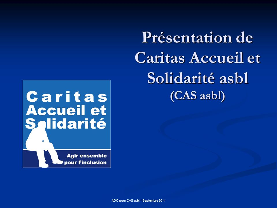 Présentation de Caritas Accueil et Solidarité asbl (CAS asbl)