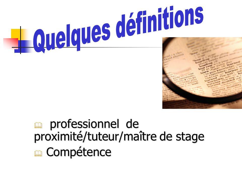professionnel de proximité/tuteur/maître de stage Compétence