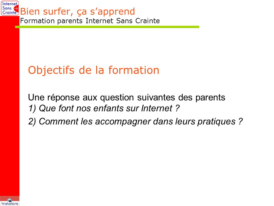 Bien surfer, ça s'apprend Formation parents Internet Sans Crainte