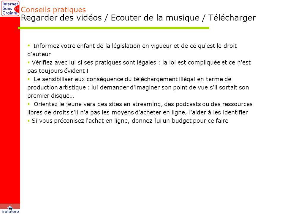 Conseils pratiques Regarder des vidéos / Ecouter de la musique / Télécharger
