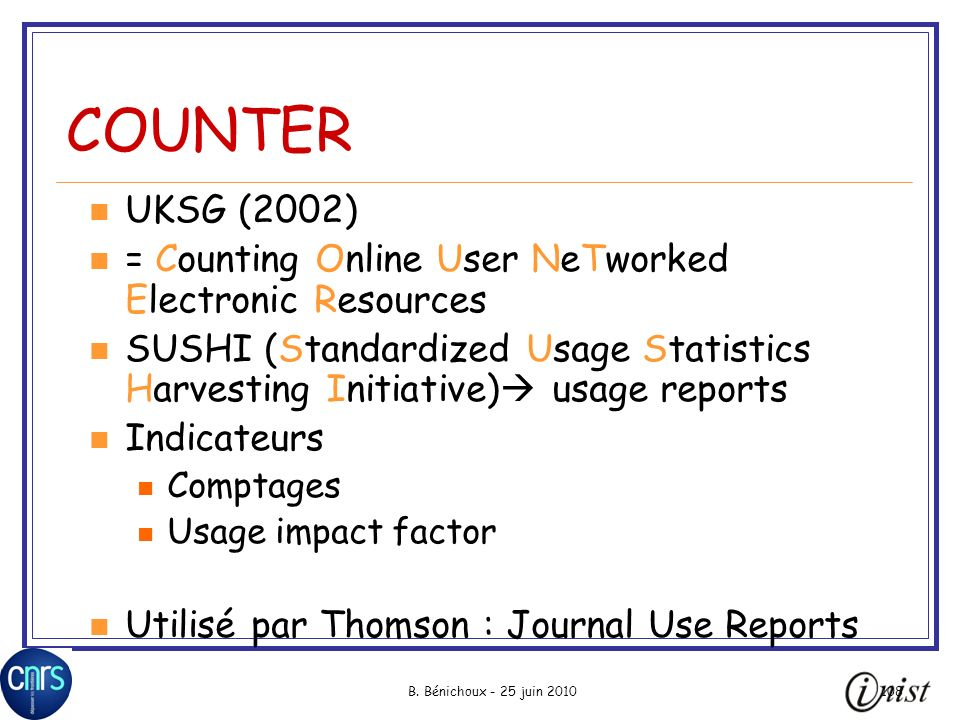 COUNTER UKSG (2002) = Counting Online User NeTworked Electronic Resources.