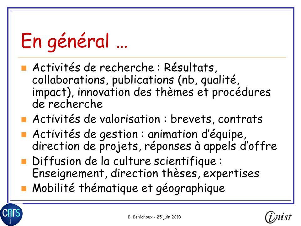 En général … Activités de recherche : Résultats, collaborations, publications (nb, qualité, impact), innovation des thèmes et procédures de recherche.