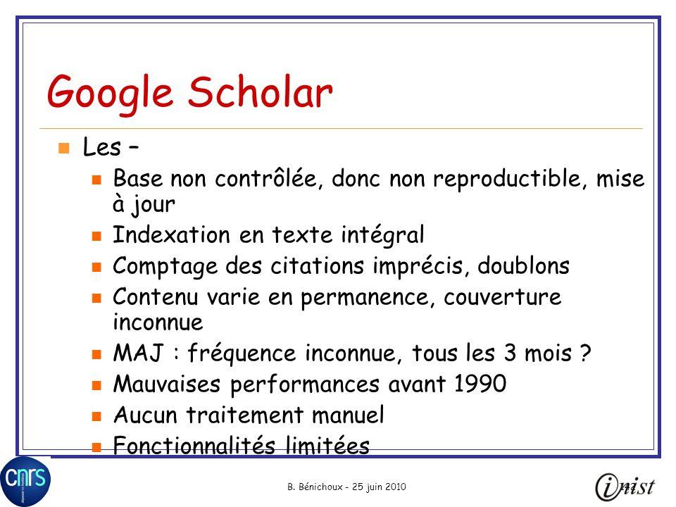 Google Scholar Les – Base non contrôlée, donc non reproductible, mise à jour. Indexation en texte intégral.