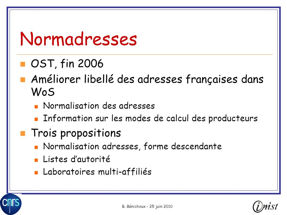 Normadresses OST, fin 2006. Améliorer libellé des adresses françaises dans WoS. Normalisation des adresses.