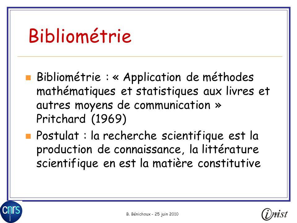 Bibliométrie Bibliométrie : « Application de méthodes mathématiques et statistiques aux livres et autres moyens de communication » Pritchard (1969)