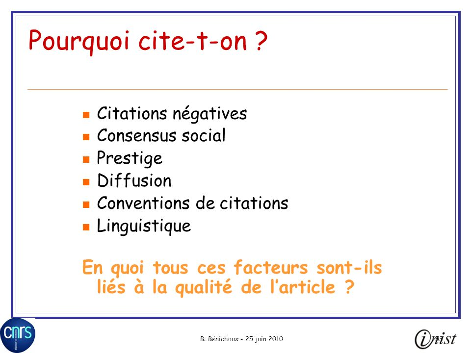 Pourquoi cite-t-on Citations négatives. Consensus social. Prestige. Diffusion. Conventions de citations.