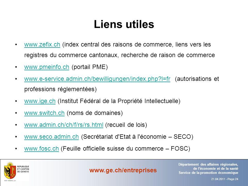 Liens utiles www.zefix.ch (index central des raisons de commerce, liens vers les registres du commerce cantonaux, recherche de raison de commerce.