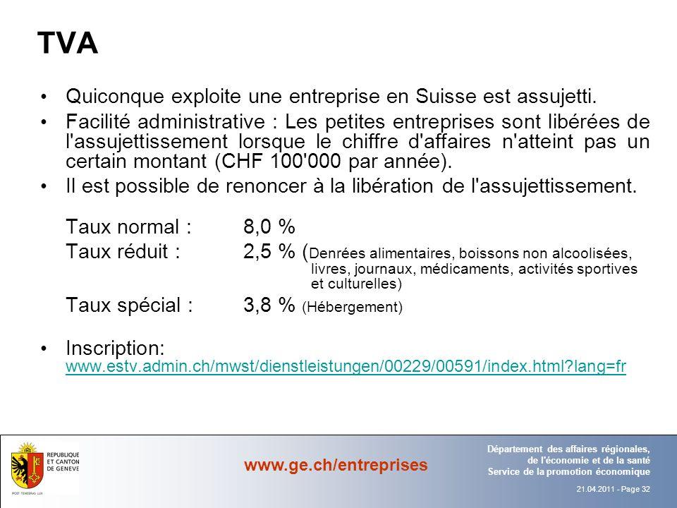 TVA Quiconque exploite une entreprise en Suisse est assujetti.