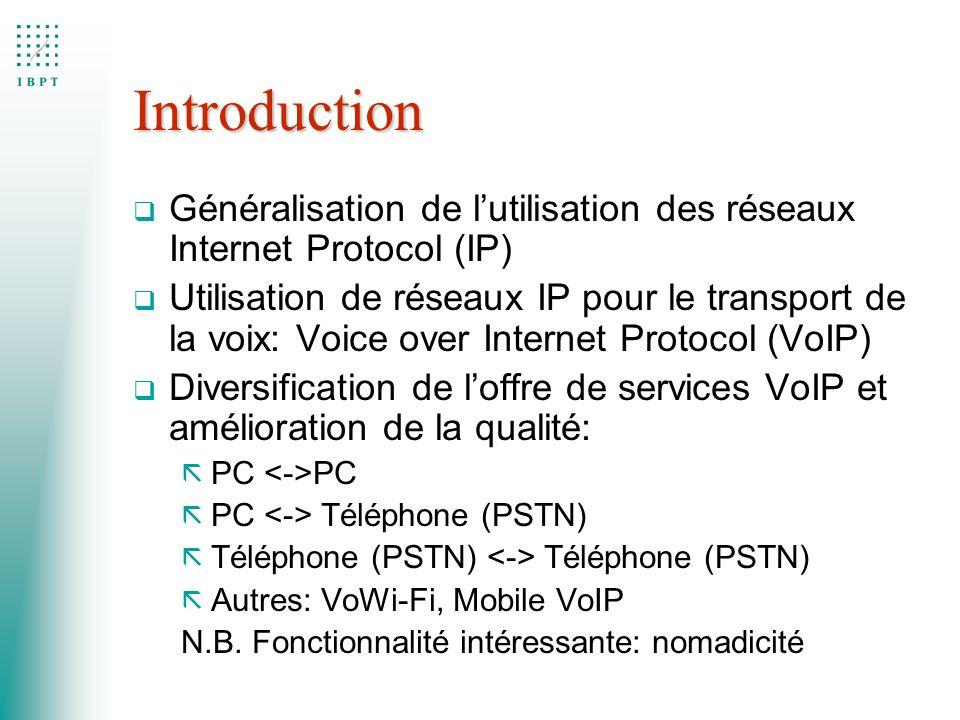 Introduction Généralisation de l'utilisation des réseaux Internet Protocol (IP)