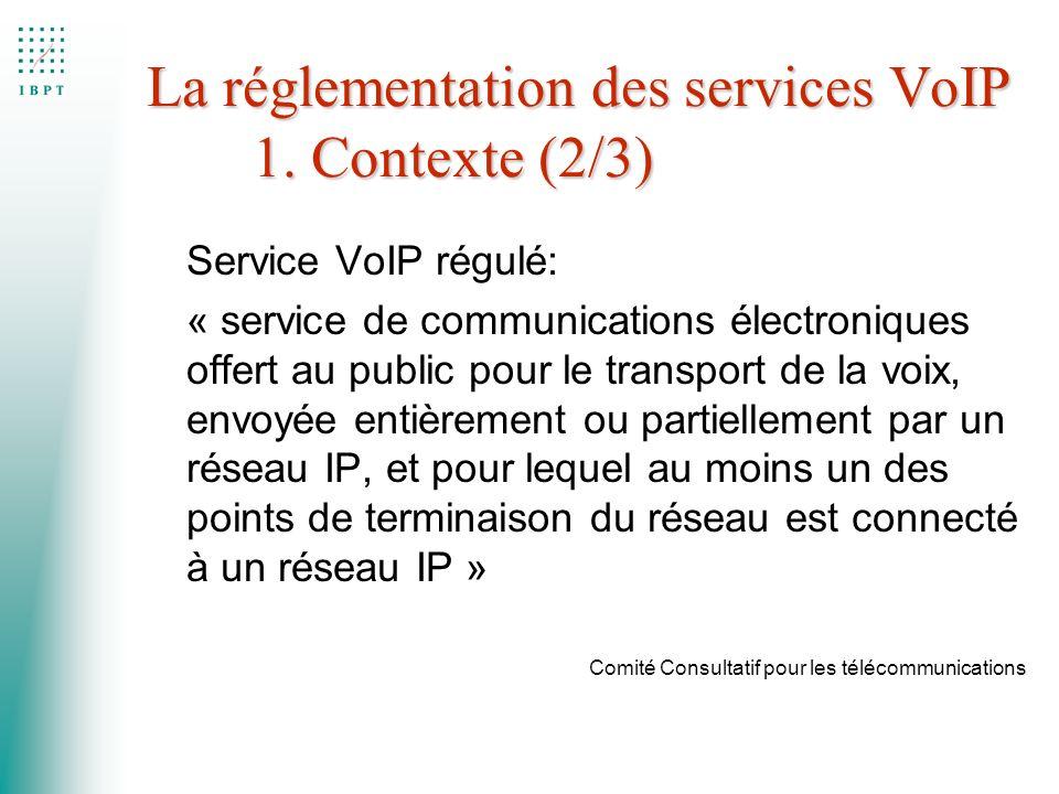 La réglementation des services VoIP 1. Contexte (2/3)