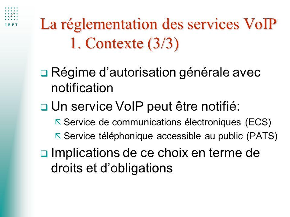 La réglementation des services VoIP 1. Contexte (3/3)