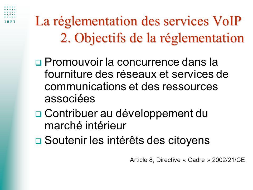 La réglementation des services VoIP 2. Objectifs de la réglementation