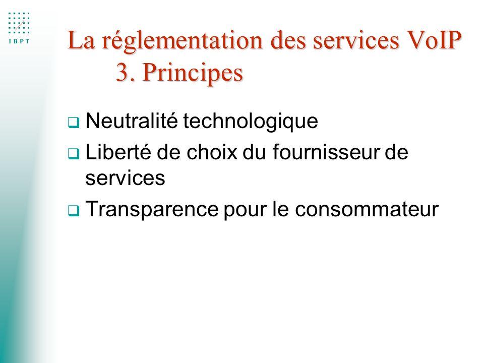 La réglementation des services VoIP 3. Principes