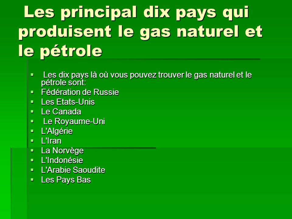 Les principal dix pays qui produisent le gas naturel et le pétrole