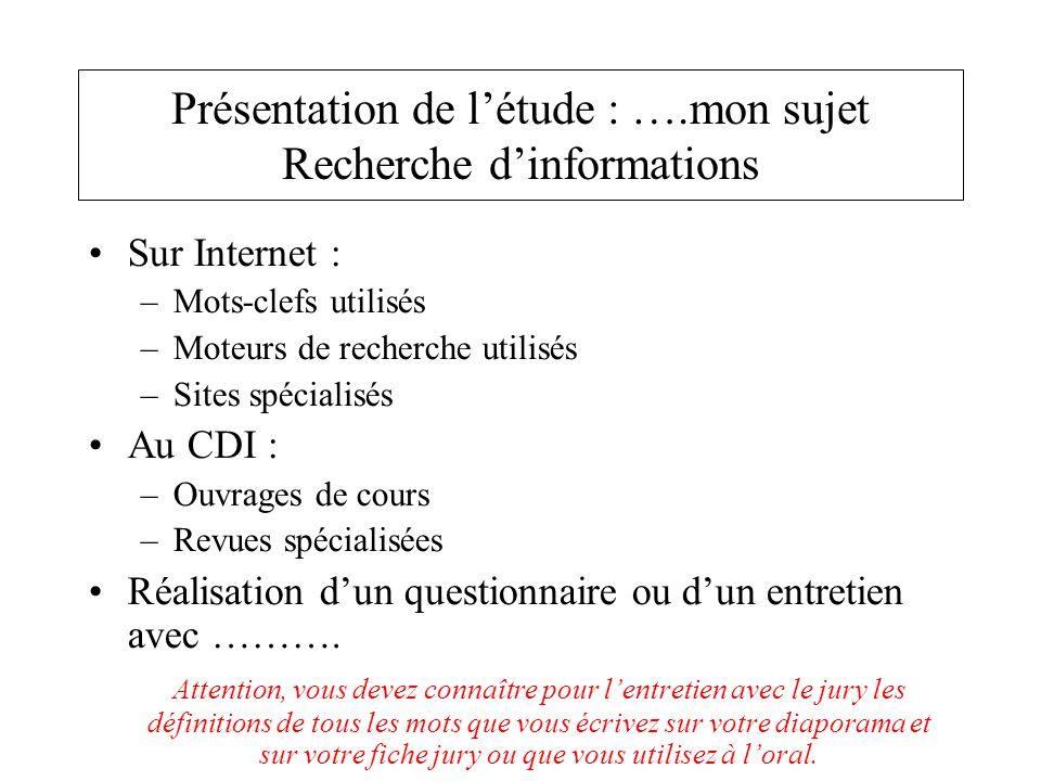 Présentation de l'étude : ….mon sujet Recherche d'informations