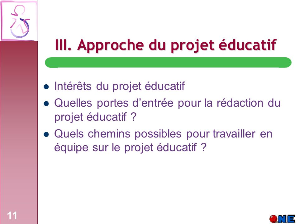 III. Approche du projet éducatif