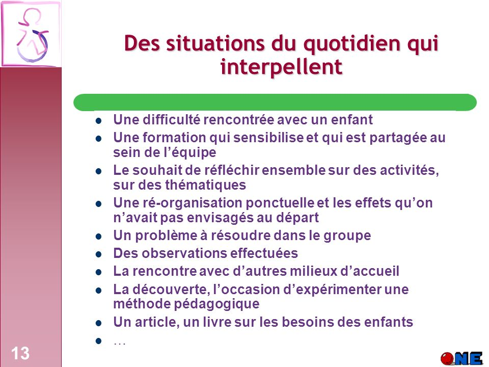 Des situations du quotidien qui interpellent
