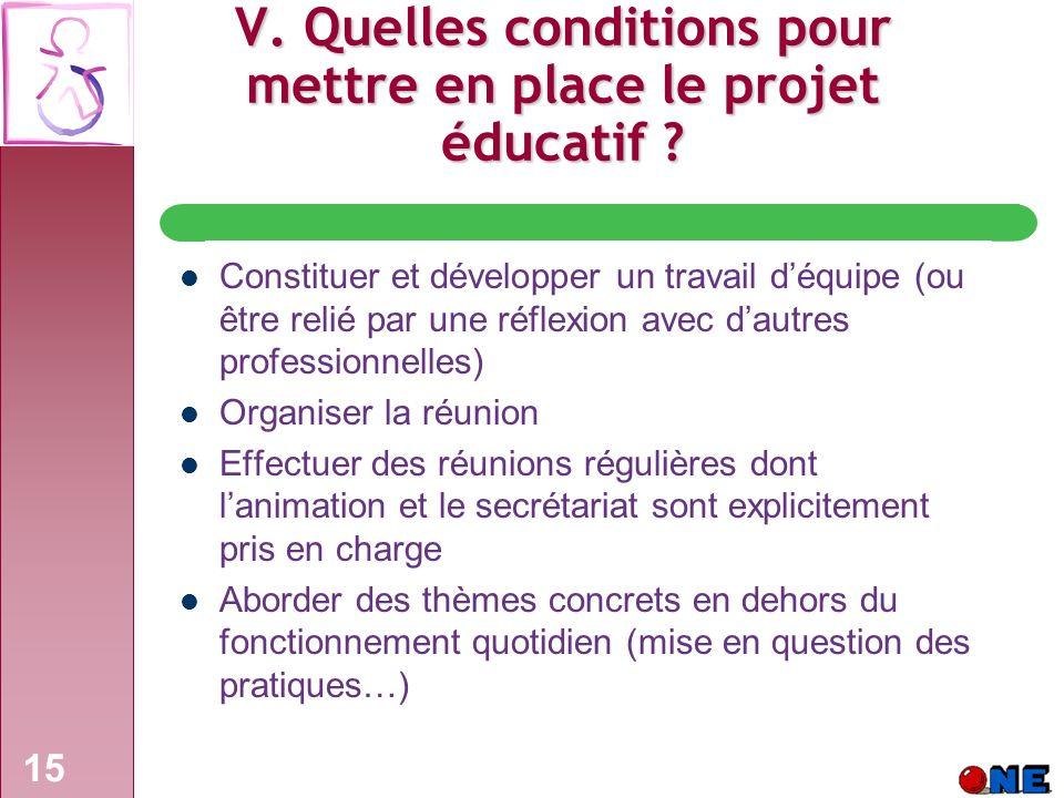 V. Quelles conditions pour mettre en place le projet éducatif