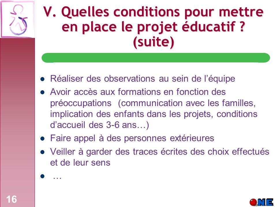 V. Quelles conditions pour mettre en place le projet éducatif (suite)