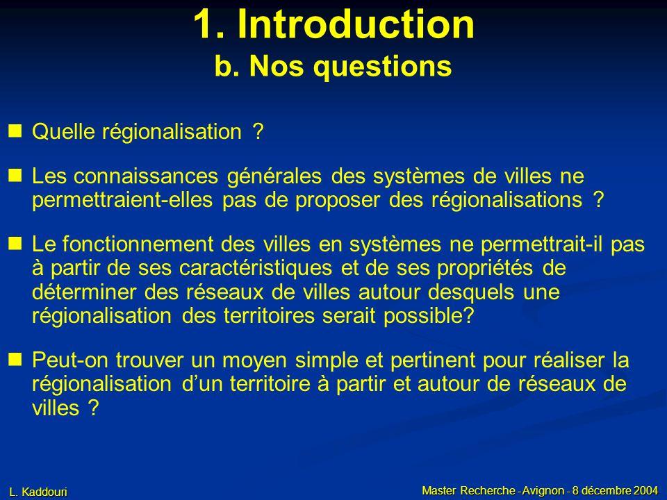 1. Introduction a. Pourquoi ce sujet