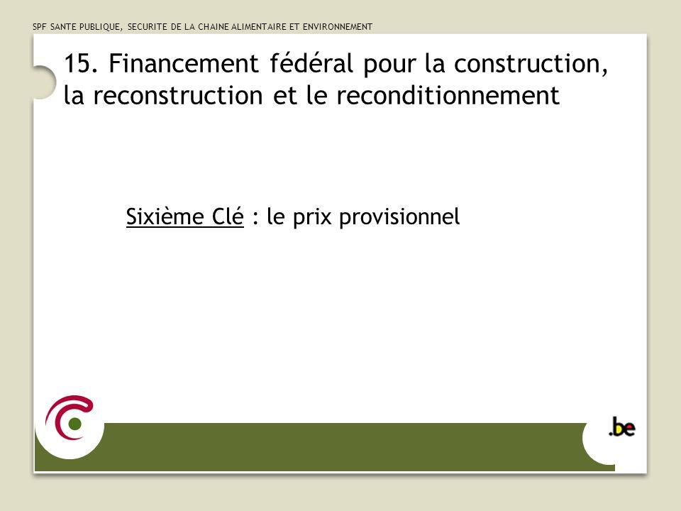 15. Financement fédéral pour la construction, la reconstruction et le reconditionnement