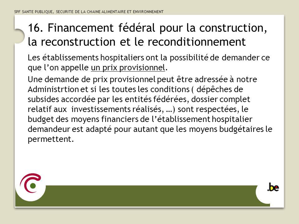 16. Financement fédéral pour la construction, la reconstruction et le reconditionnement