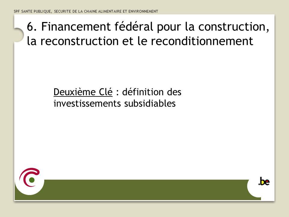6. Financement fédéral pour la construction, la reconstruction et le reconditionnement