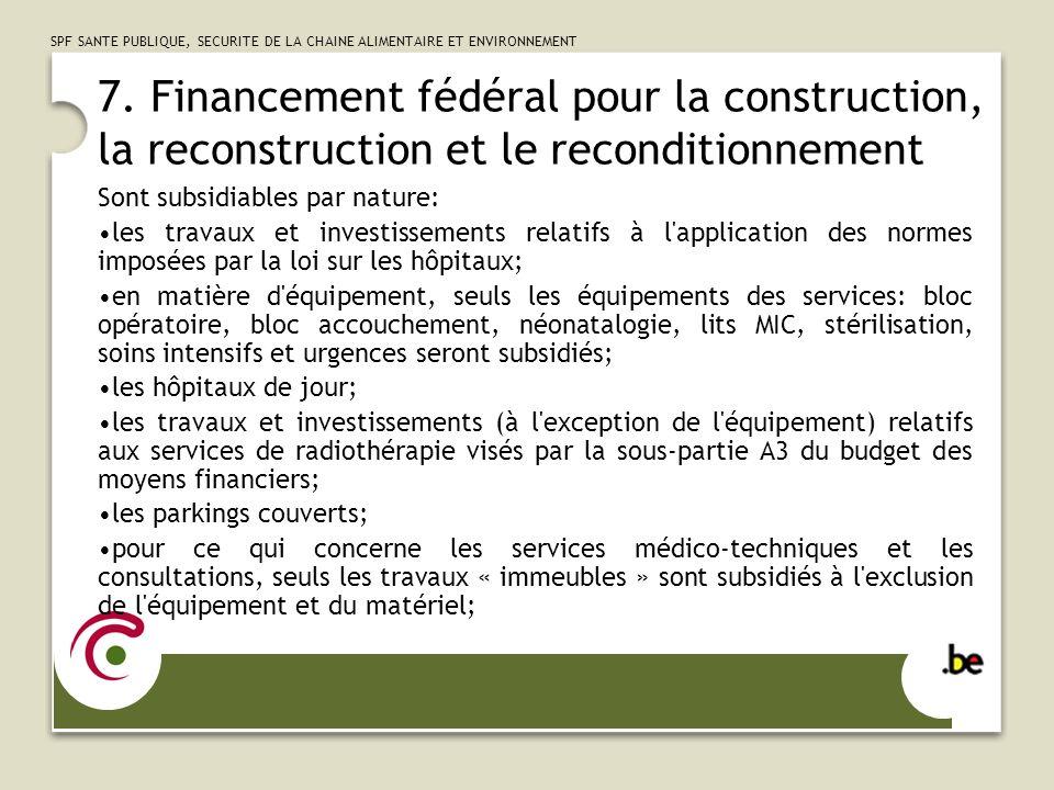 7. Financement fédéral pour la construction, la reconstruction et le reconditionnement