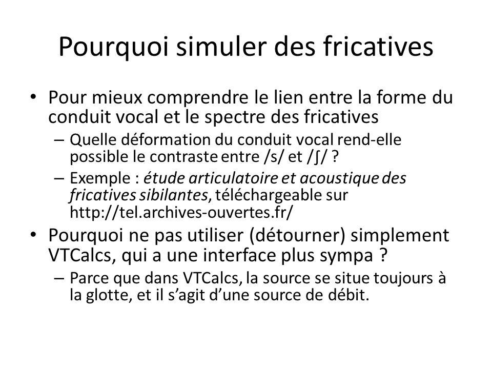 Pourquoi simuler des fricatives