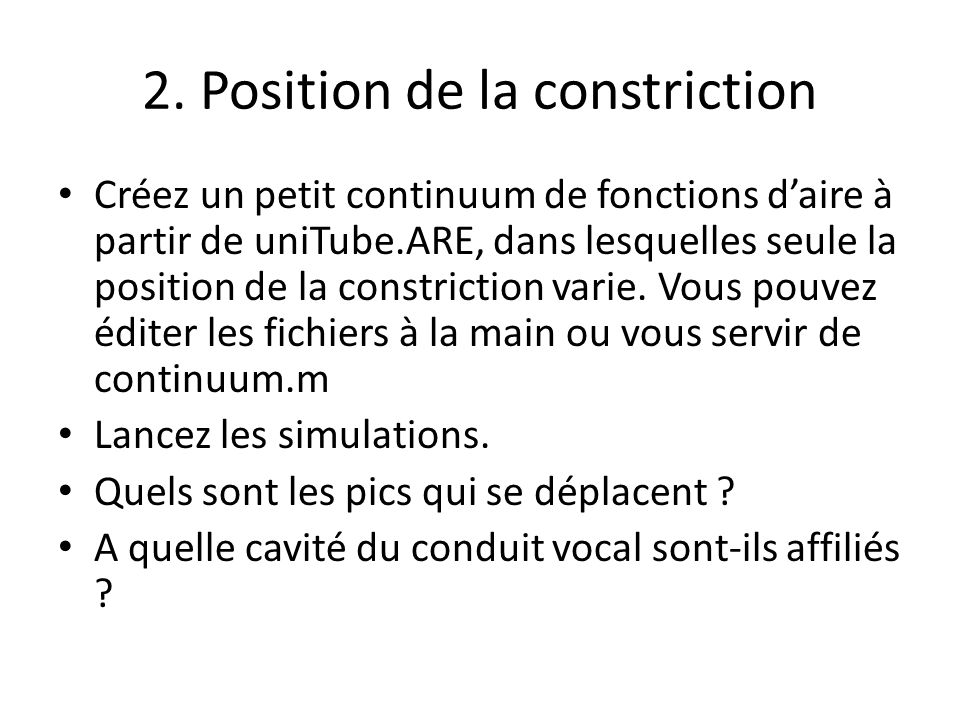 2. Position de la constriction