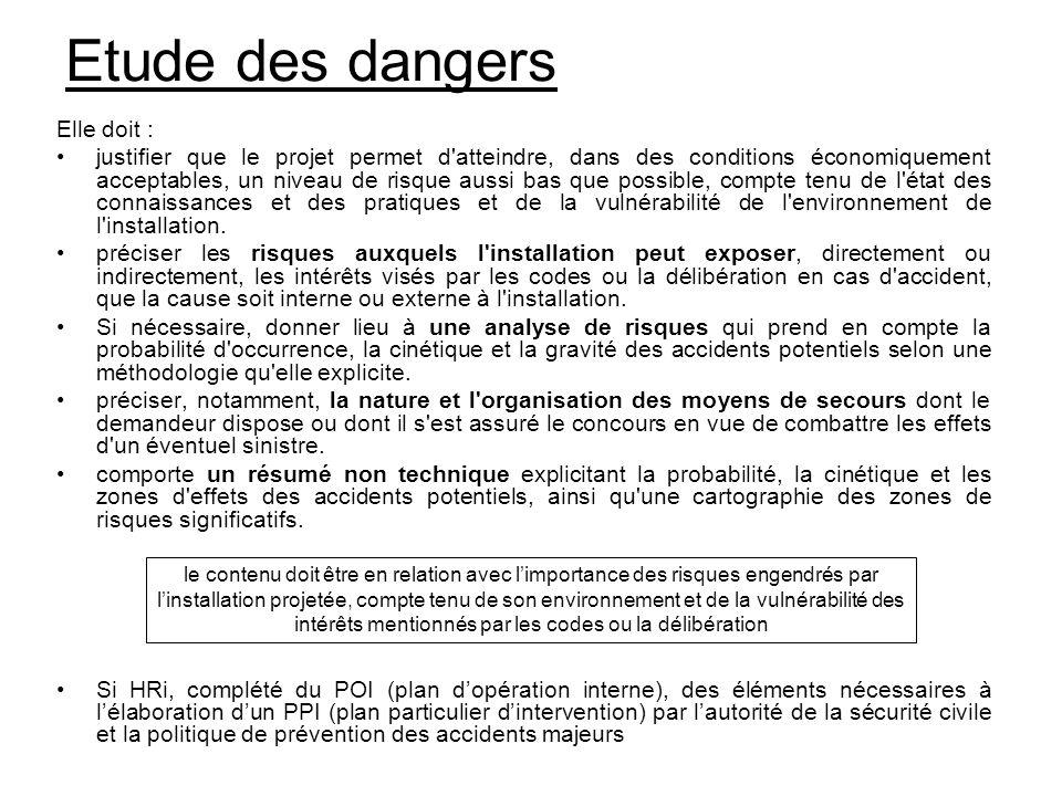 Etude des dangers Elle doit :