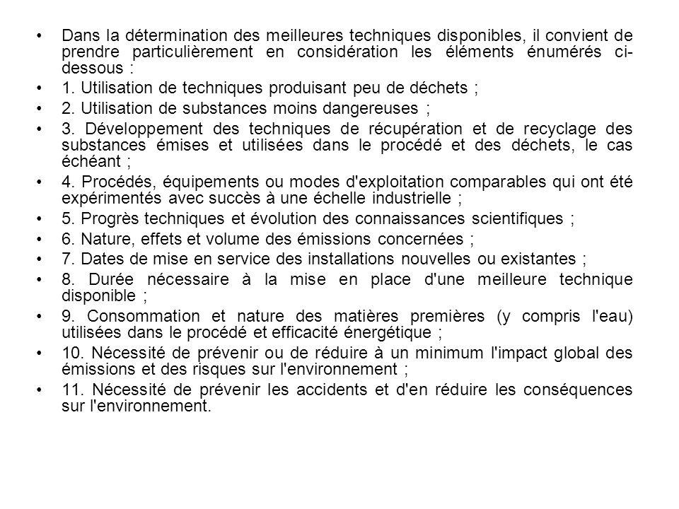 Dans la détermination des meilleures techniques disponibles, il convient de prendre particulièrement en considération les éléments énumérés ci-dessous :