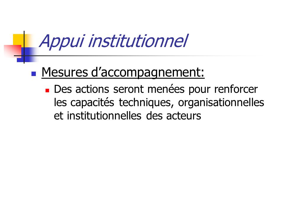 Appui institutionnel Mesures d'accompagnement: