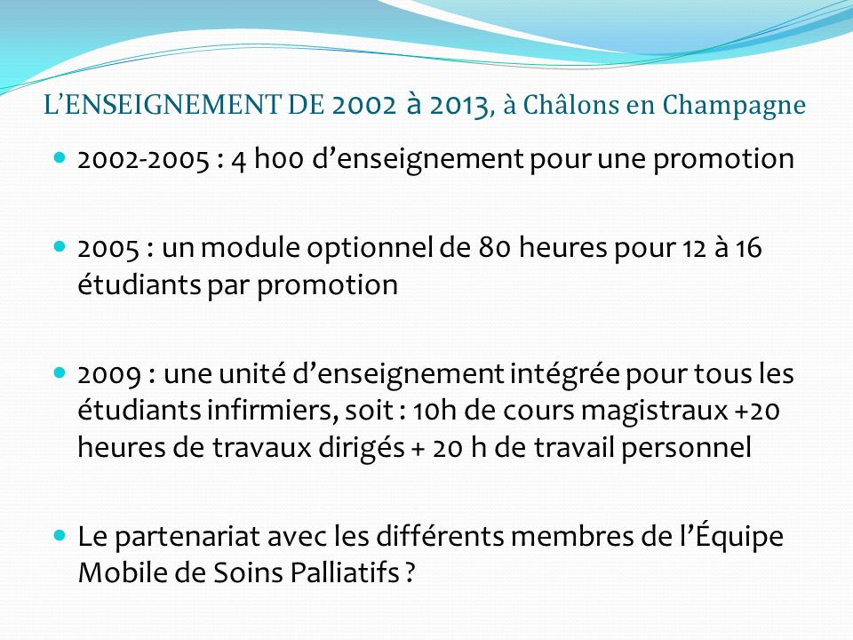 L'ENSEIGNEMENT DE 2002 à 2013, à Châlons en Champagne
