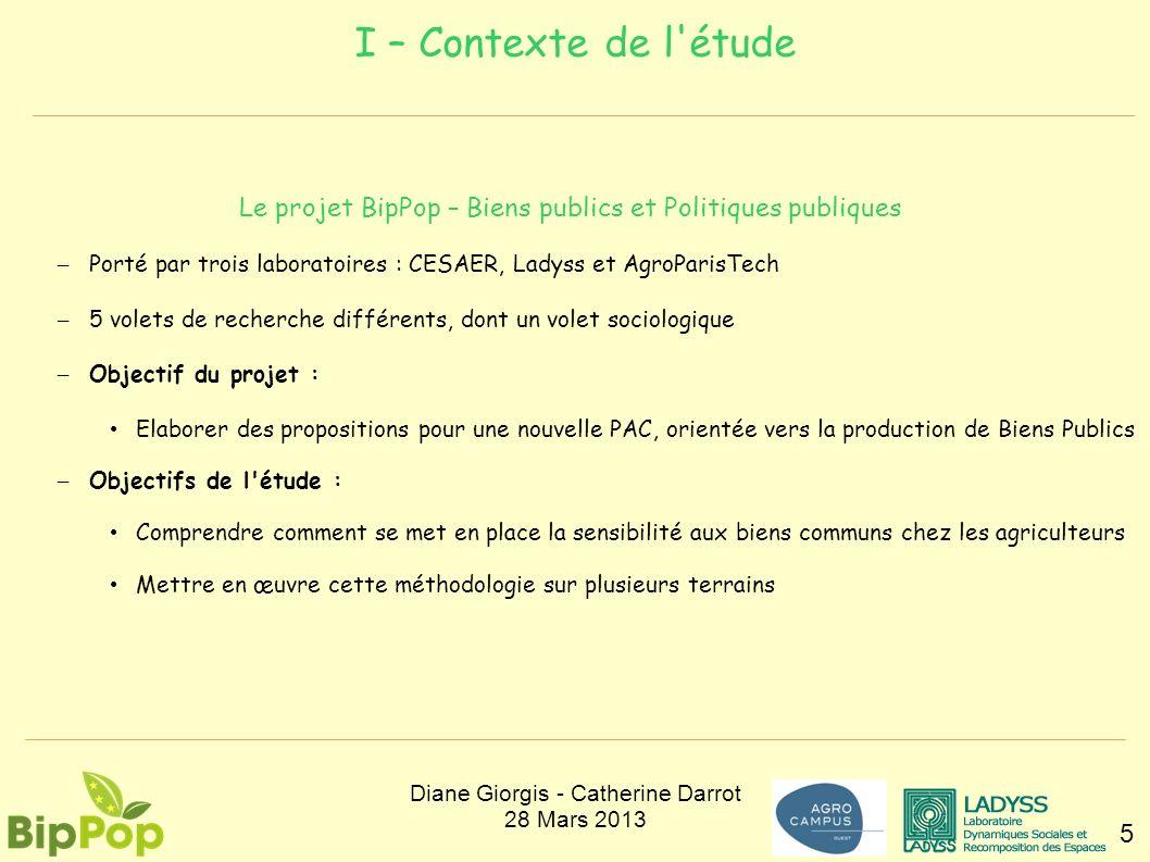 I – Contexte de l étude Le projet BipPop – Biens publics et Politiques publiques. Porté par trois laboratoires : CESAER, Ladyss et AgroParisTech.