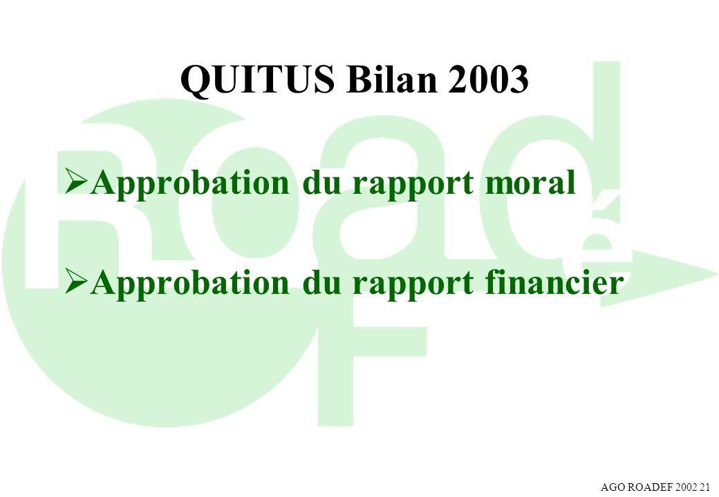 QUITUS Bilan 2003 Approbation du rapport moral